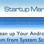 Startup Manager for android phones,android phones,Startup Manager,Startup Manager for android,techbuzzes