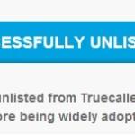 TrueCaller Unlist Successful