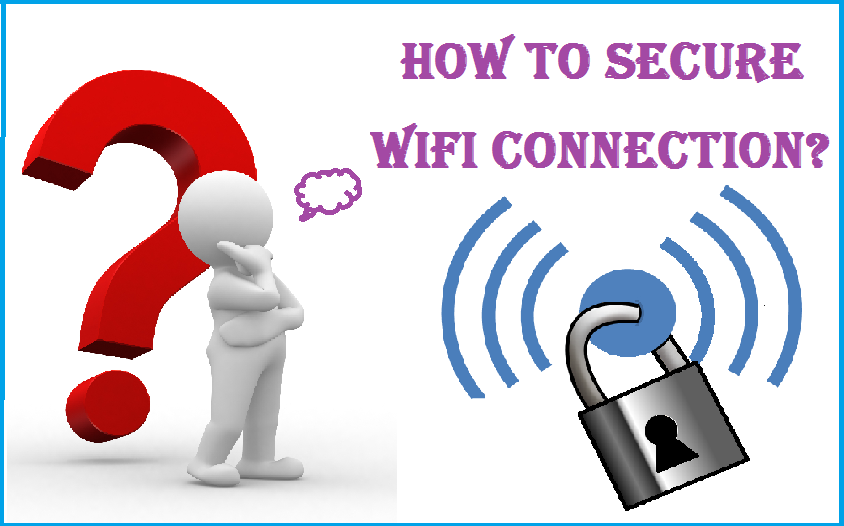 Secure WiFi Connection, Modem Secure WiFi Connection, Router Secure WiFi Connection, WiFi , How to Secure WiFi Connection, Techbuzzes