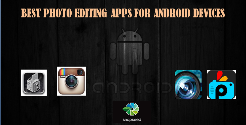 photo editing apps, best photo editing apps, android apps, android, techbuzzes.com,techbuzzes, pixlr express, pixlr-o-matic, instagram, snapseed, picsart, facebook, google+