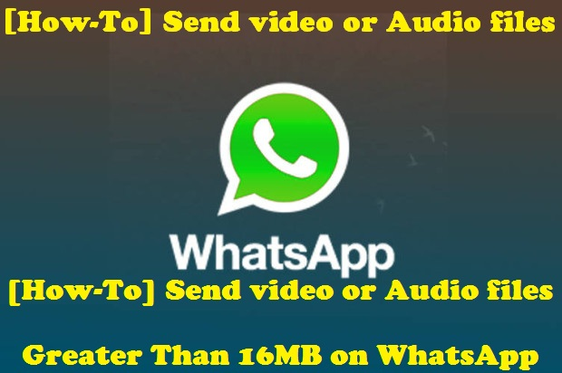 Send video or Audio files, Whatsapp Send video or Audio files, Whatsapp FIle share, techbuzzes
