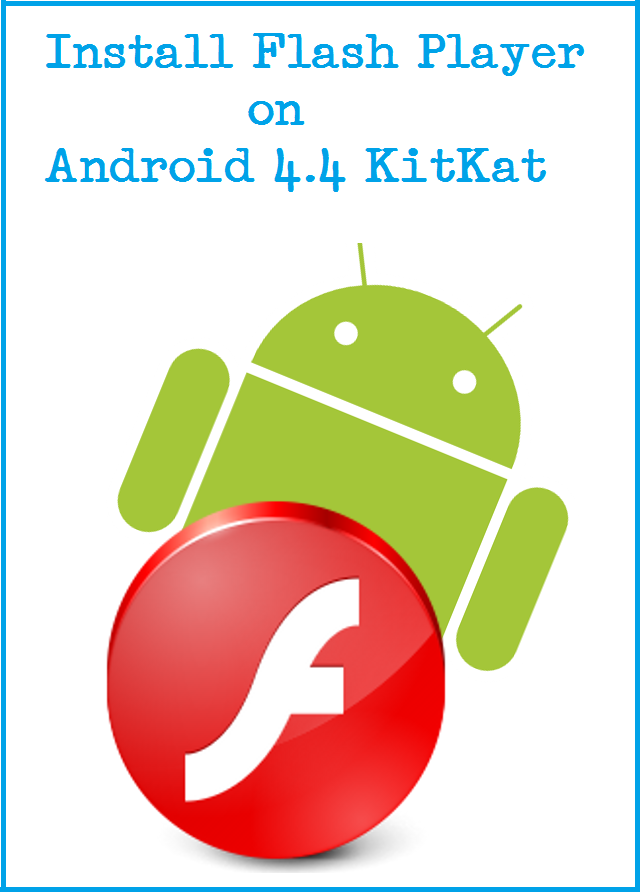 Install Flash Player on Android 4.4 Kitkat, TECHBUZZES, Install Flash Player on Android, Install Flash Player on Android pHONE,