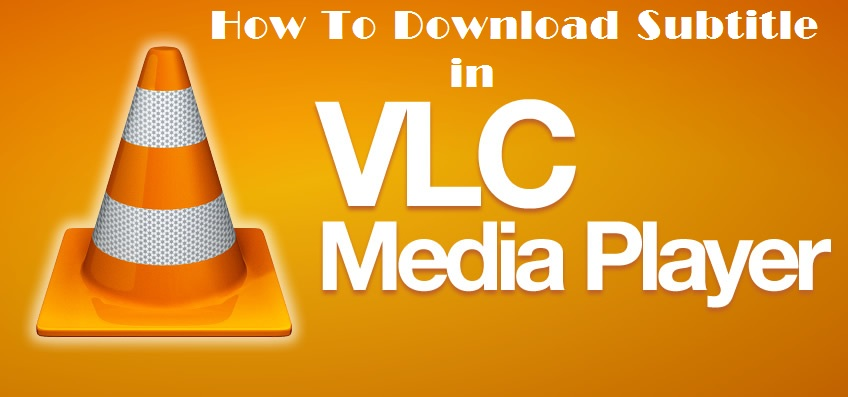 Download Subtitles in VLC, techbuzzes, techbuzzes.com,