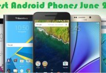 Best Android Phones June 2017, Best Android Phones June, techbuzzes, techbuzzes.com